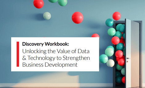 Discovery Workbook: Unlocking the Value of Data & Technology to Strengthen Business Development