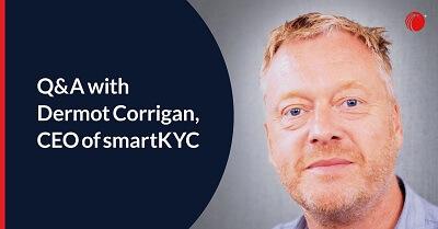 Q&A with Dermot Corrigan CEO of smartKYC
