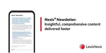 Meet Nexis® Newsletter: Insightful, comprehensive content delivered faster