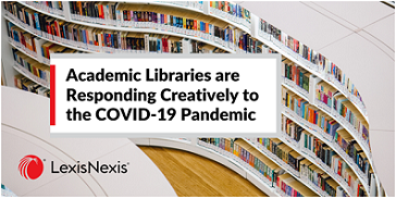 Academic Libraries are Responding Creatively to the COVID-19 Pandemic